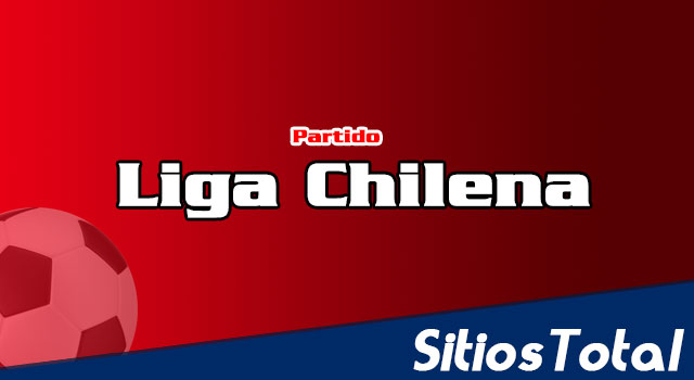 San Luis vs O'Higgins en Vivo – Liga Chilena – Domingo 5 de Agosto del 2018