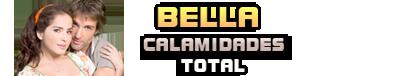 Bella Calamidades Total