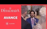Avance Semanal La Desalmada – Rafael se casará con Isabela?