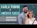 Karla Panini y Américo Garza entrevistados por Gustavo Adolfo Infante (3er Parte)