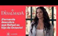 Resumen La Desalmada – Capitulo 17 – Fernanda llega a la hacienda 'El primor'!