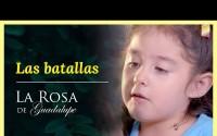 Resumen La Rosa de Guadalupe – Capitulo La ternura de tus ojos – Las Batallas de La Rosa