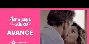 Avance La Mexicana y El Güero – Capitulo 25 – Miércoles 23 de Septiembre del 2020