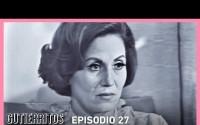 Resumen Gutierritos – Capitulos 27 y 28 – Rosa comienza a sentir celos de Elena