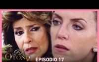 Resumen Piel de Otoño – Capitulos 17 y 18 – Triana trata de abrirle los ojos a Lucía