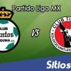 Ver Santos vs Xolos Tijuana en Vivo – Online, Por TV, Radio en Linea, MxM – AP 2016 – Liga MX
