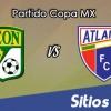 León vs Atlante en Vivo – Online, Por TV, Radio en Linea, MxM – AP 2016 – Copa MX