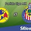 Ver America vs Chivas en Vivo – Online, Por TV, Radio en Linea, MxM – AP 2016 – Liga MX