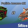 FC Juarez vs Alebrijes de Oaxaca en Vivo – Online, Por TV, Radio en Linea, MxM – AP 2016 – Ascenso MX