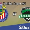 Chivas vs Cafetaleros de Tapachula en Vivo – Online, Por TV, Radio en Linea, MxM – AP 2016 – Copa MX