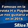 Famosas en la revista H o Playboy que nos gustaría ver en el 2016