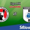 Ver Xolos Tijuana vs Querétaro en Vivo – Apertura 2018 de la Liga MX