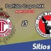 Ver Toluca vs Xolos Tijuana en Vivo – Copa MX en su Torneo de Apertura 2018
