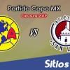 América vs Atlético San Luis en Vivo – Copa MX – Miércoles 23 de Enero del 2019