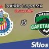 Chivas vs Cafetaleros de Tapachula en Vivo – Copa MX – Martes 15 de Enero del 2019