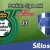 Ver Santos vs Monterrey en Vivo – Partido de Vuelta – Cuartos de Final – Apertura 2018 de la Liga MX