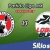 Ver Xolos Tijuana vs Lobos BUAP en Vivo – Clausura 2019 de la Liga MX