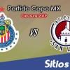 Chivas vs Atlético San Luis en Vivo – Cuartos de Final – Copa MX – Miércoles 27 de Febrero del 2019