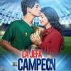 La Jefa del Campeón en Vivo – Ver telenovela Online, por Internet y Gratis!