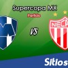 Monterrey vs Necaxa en Vivo – Supercopa MX – Domingo 15 de Julio del 2018